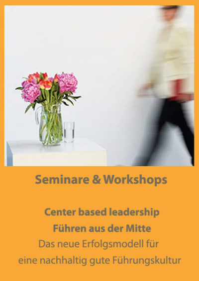 Seminare & Workshops Center based leadership
